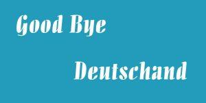 good-bye-deutschland